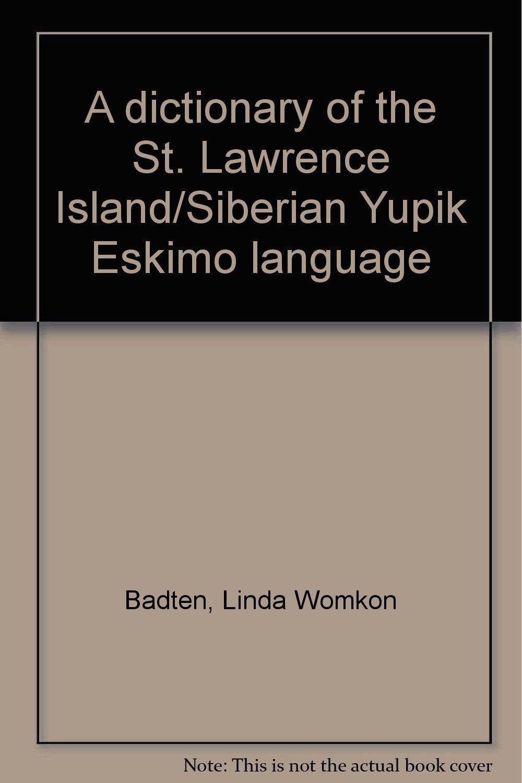 A dictionary of the St  Lawrence Island/Siberian Yupik