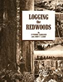Logging the Redwoods, Lynwood Carranco and John T. Labbe, 0870043730
