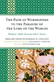 The Path of Worshippers to the Paradise of the Lord of the Worlds, Imam Abu Hamid Muhammad Al-Ghazzali, 0761855718