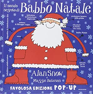 Il mondo segreto di Babbo Natale. Libro pop-up.