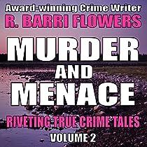 MURDER AND MENACE: RIVETING TRUE CRIME TALES, BOOK 2