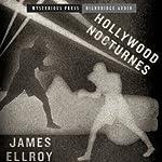 Hollywood Nocturnes: Mysterious Press - HighBridge Audio Classics | James Ellroy