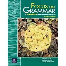Focus on Grammar, Second Edition (Student Book, Intermediate Level)
