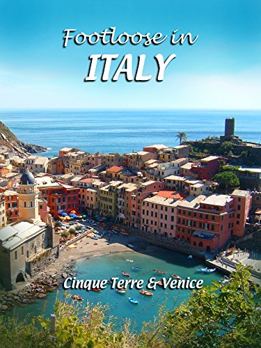 Footloose in Italy - Cinque Terre and Venice
