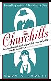 The Churchills: A Family at the Heart of History - from the Duke of Marlborough to Winston Churchill