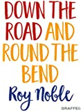 Down the Road and Round the Bend