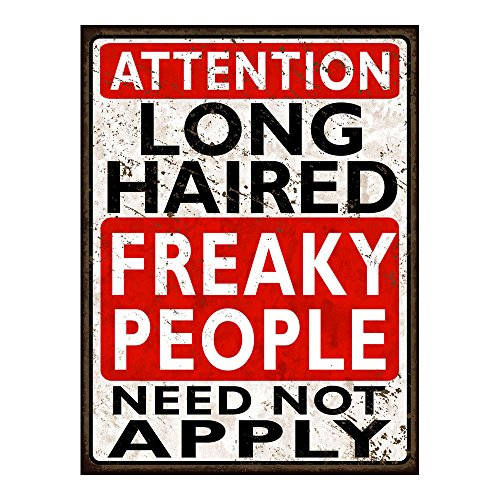 (Homebody Accents ® Long Haired Freaky People Need Not Apply Metal Sign)