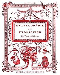 Enzyklopädie des Exquisiten - Eine kleine Geschichte der Freude am Erlesenen