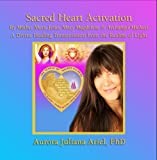 Sacred Heart Activation by Mother Mary, Jesus, Mary Magdalene and Archangel Michael