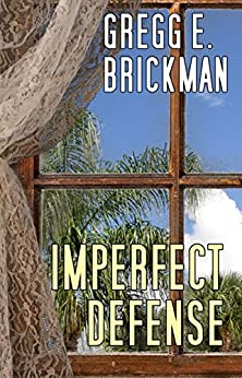 Imperfect Defense (The Imperfect Series: Sophia Burgess and Ray Stone Mysteries Book 3) by [Brickman, Gregg E.]