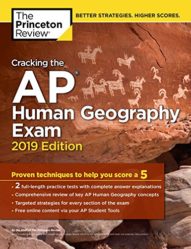 Pdf Teen Cracking the AP Human Geography Exam, 2019 Edition: Practice Tests & Proven Techniques to Help You Score a 5 (College Test Preparation)