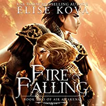 Fire Falling: Air Awakens Series, Book 2 Audiobook by Elise Kova Narrated by Devan McGaughey