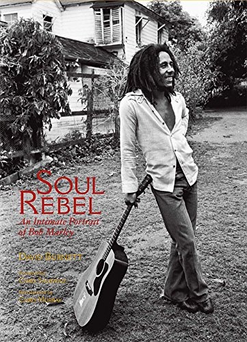 Soul Rebel: An Intimate Portrait of Bob Marley in Jamaica and Beyond (History Of Bob Marley And The Wailers)