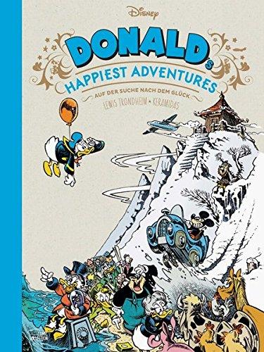 Donald's Happiest Adventures: Auf der Suche nach dem Glück Gebundenes Buch – 4. Oktober 2018 Walt Disney Lewis Trondheim Nicolas Keramidas Ulrich Pröfrock