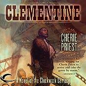 Clementine: A Novel of the Clockwork Century | Cherie Priest