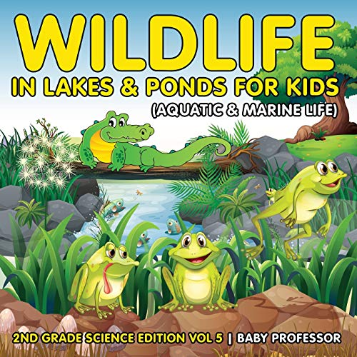 Marine Pond (Wildlife in Lakes & Ponds for Kids (Aquatic & Marine Life)   2nd Grade Science Edition Vol 5)