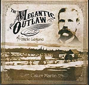 Megantic Outlaw/a Gaelic Legend