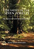 The Valley of the Seven Forests the Purpose of Life el Valle de Los Siete Bosques, Jaime Ibarra Montero, 1463300301