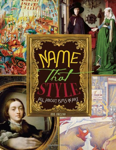 Download Name That Style: All about Isms in Art (Bob Raczka's Art Adventures) pdf
