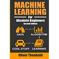 Machine Learning For Absolute Beginners: A Plain English Introduction