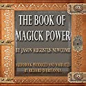 The Book of Magick Power Audiobook by Jason Augustus Newcomb Narrated by Richard Di Britannia
