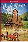 The Ghost Wind Stallion: A Kaya Mystery (American Girl Beforever Mysteries)
