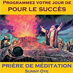 Programmer Votre Jour de pour le Succès (French) - Méditation Prières