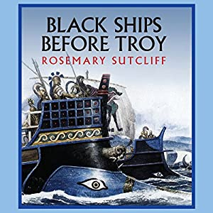Black Ships Before Troy Audiobook