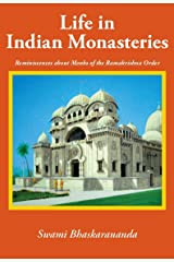 Life in Indian Monasteries: Reminiscences About Monks of the Ramakrishna Order Kindle Edition