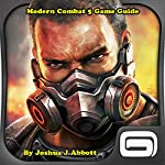 Modern Combat 5 Game Guide | Joshua J Abbott