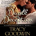 Dance with Deception: Scandalous Secrets, Book 1 Hörbuch von Tracy Goodwin Gesprochen von: Susan Duerden