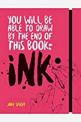 You Will Be Able to Draw by the End of this Book: Ink Paperback
