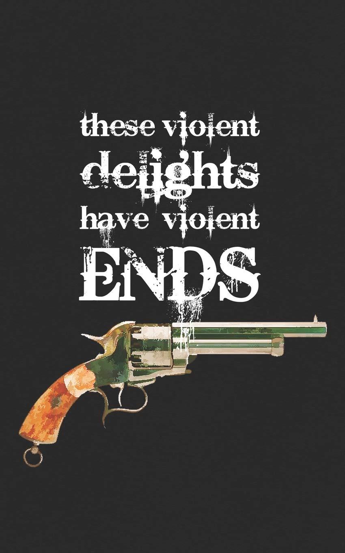 These Violent Delights Have Violent Ends: Westworld
