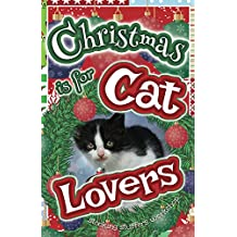 Christmas is for Cat Lovers: A Gift Book