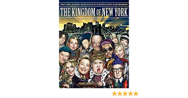 The Kingdom of New York: Knights, Knaves, Billionaires, and Beauties in the City of Big Shots