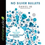No Silver Bullets: Five Small Shifts That Will Transform Your Ministry | Daniel Im