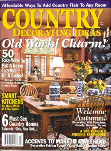 Country Decorating Ideas, Vol. 19, No. 3 (Fall, 1999) (ISSN ...