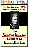 The Forbidden Attraction Secrets of the Infamous Don Juan (Bad Boys of History Book 1)