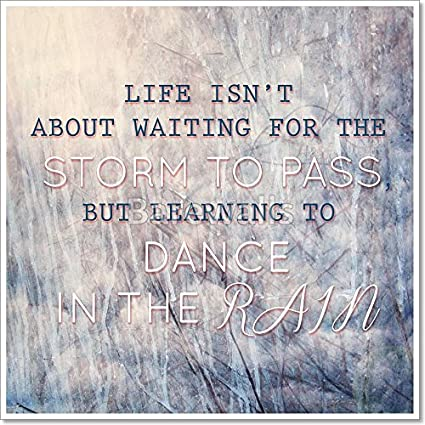 Amazoncom Typographic Quote Learning To Dance In The Rain Paper