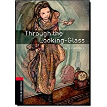Oxford Bookworms Library: Through the Looking Glass: Level 3: 1000-Word Vocabulary (Oxford Bookworms Library, Stage 3)