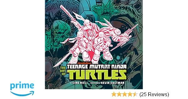 The Art of Teenage Mutant Ninja Turtles: Ciro Nieli ...