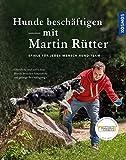 Hunde beschäftigen mit Martin Rütter: Spiele für jedes Mensch-Hund-Team