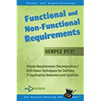 Functional and Non-Functional Requirements Simply Put!: Simple Requirements Decomposition / Drill-Down Techniques for…