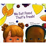 We Eat Food That's Fresh, Angela Russ-Ayon, 1934214094