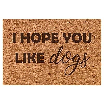 Daylor Coir Entry Doormat Door Mat I Hope You Like Dogs