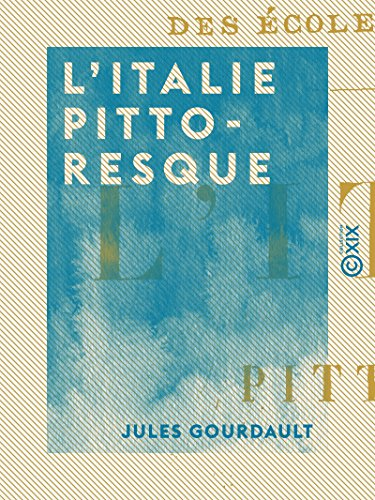 italie pittoresque french edition