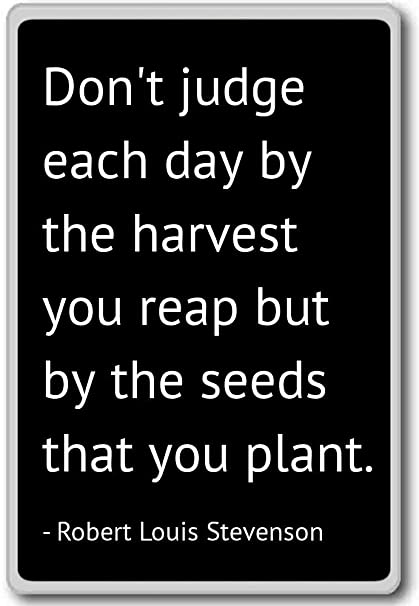 Amazon.com: Don\'t judge each day by the harvest ... - Robert ...