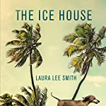 The Ice House | Laura Lee Smith