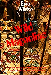 Wild Magnolias: fun romantic and humorous New Orleans paranormal mystery suspense thriller urban fantasy (French Quarter Mystery Prequel): A Wyatt Thomas Paranormal Mystery