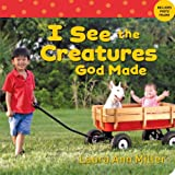 I See the Creatures God Made, Laura Ann Miller, 0784720959